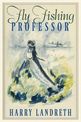 FLY FISHING PROFESSOR