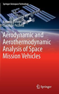 Aerodynamic and Aerothermodynamic Analysis of Space Mission Vehicles