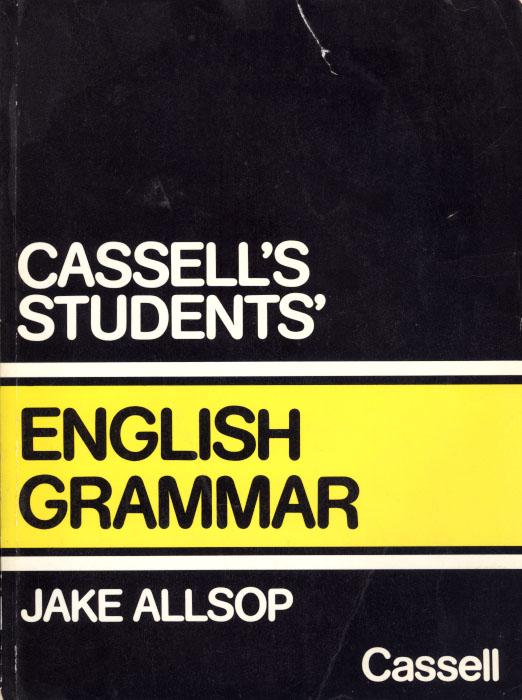 Cassell's Students' English Grammar