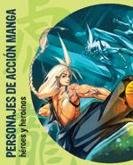Personajes de acción manga: Héroes y heroínas