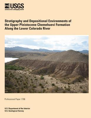 Stratigraphy and Depositional Environments of the Upper Pleistocene Chemehuevi Formation Along the Lower Colorado River