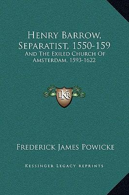 Henry Barrow, Separatist, 1550-159
