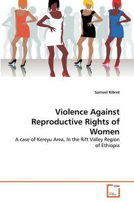 Violence Against Reproductive Rights of Women