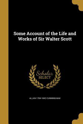SOME ACCOUNT OF THE LIFE & WOR