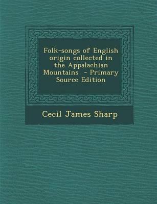 Folk-Songs of Englis...