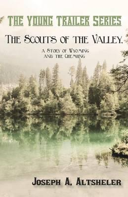The Scouts of the Valley, a Story of Wyoming and the Chemung