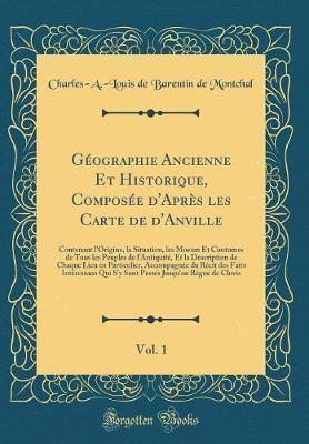 Géographie Ancienne Et Historique, Composée d'Après les Carte de d'Anville, Vol. 1
