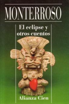 El Eclipse Y Otros Cuentos/the Eclipse and Other Stories