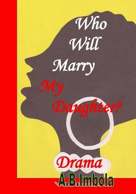 Who Will Marry My Daughter?