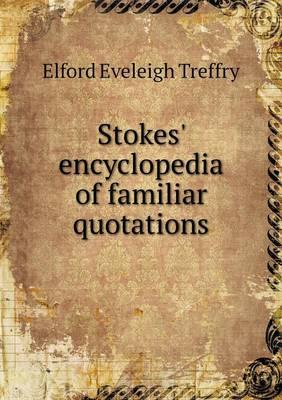 Stokes' Encyclopedia of Familiar Quotations