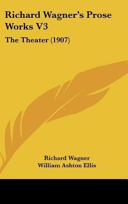 Richard Wagner's Prose Works V3
