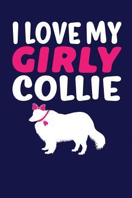 I Love My Girly Collie