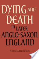 Dying and Death in later Anglo-Saxon England