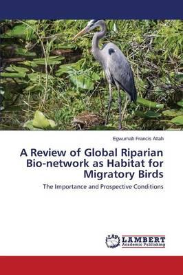 A Review of Global Riparian Bio-network as Habitat for Migratory Birds