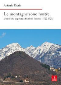 Le montagne sono nostre. Una rivolta popolare a Durlo in Lessinia (1722-1723)