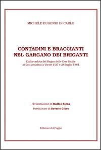 Contadini e braccianti nel Gargano dei briganti. Dalla caduta del Regno delle Due Sicilie ai fatti accaduti a Vieste il 27 e 28 luglio 1861