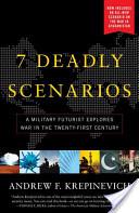 Seven Deadly Scenarios