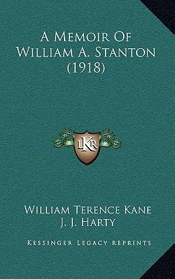 A Memoir of William A. Stanton (1918)