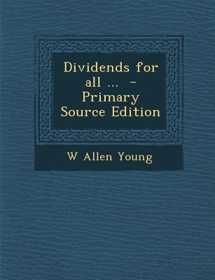 Dividends for All ...