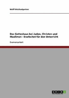 Das  Gotteshaus bei Juden, Christen und Muslimen - Erarbeitet für den Unterricht