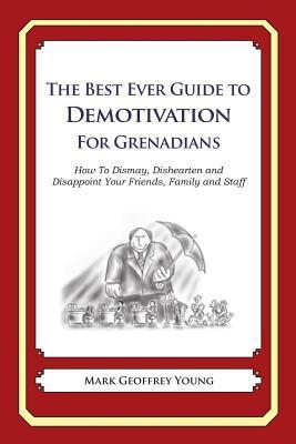 The Best Ever Guide to Demotivation for Grenadians