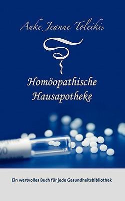 Anke Jeanne Toleikis' Homöopathische Hausapotheke