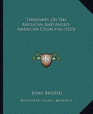 Thoughts on the Anglican and Anglo-American Churches (1823)