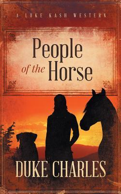 People of the Horse A Luke Kash Western