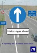 Metric Signs Ahead