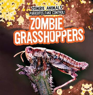 Zombie Grasshoppers