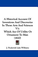 A Historical Account Of Inventions And Discoveries In Those Arts And Sciences V1