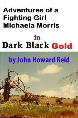 Adventures of a Fighting Girl Michaela Morris in Dark Black Gold