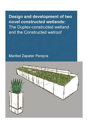 Design and Development of Two Novel Constructed Wetlands