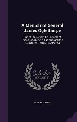 A Memoir of General James Oglethorpe