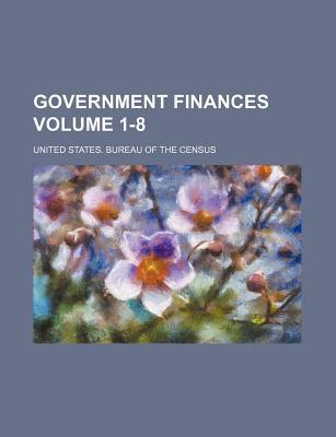 Government Finances Volume 1-8