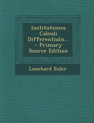 Institutiones Calculi Differentialis... - Primary Source Edition