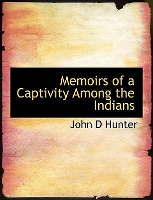 Memoirs of a Captivity Among the Indians