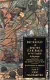 A Dictionary of British Folk-tales in the English Language: Folk Narratives Pt. A