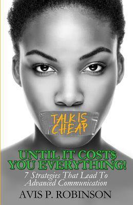 Talk is Cheap, Until it Costs You Everything!