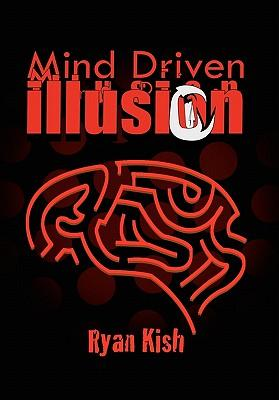Mind Driven Illusion