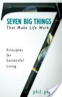 Seven Big Things That Make Life Work
