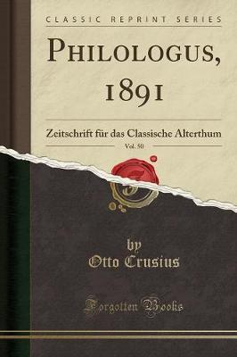 Philologus, 1891, Vo...