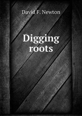 Digging Roots