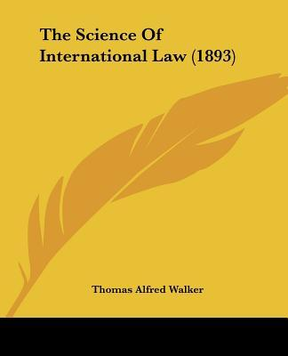 The Science of International Law (1893)