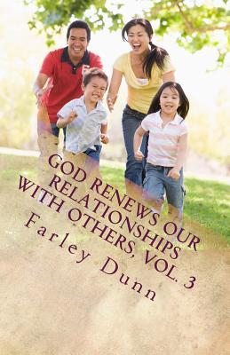 God Renews Our Relationships with Others, Vol. 3
