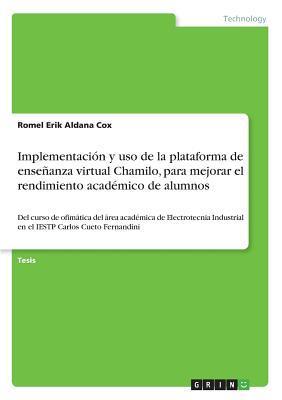 Implementación y uso de la plataforma de enseñanza virtual Chamilo, para mejorar el rendimiento académico de alumnos