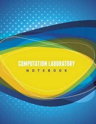 Computation Laboratory Notebook