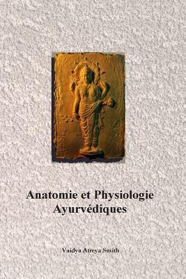 Anatomie et physiologie Ayurvédiques