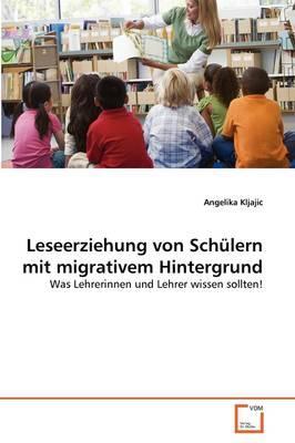 Leseerziehung von Schülern mit migrativem Hintergrund