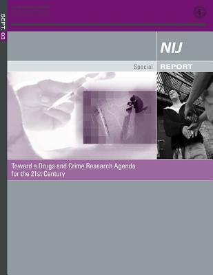 Toward a Drugs and Crime Research Agenda for the 21st Century